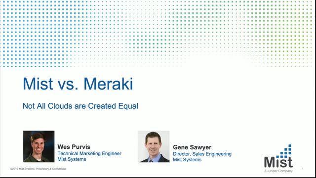 Mist vs Meraki - Not All Clouds are Created Equal