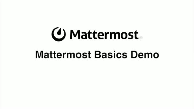 Demo of Mattermost Basics | Features end users love