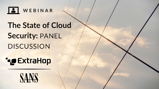 SANS Webinar: The State of Cloud Security - Panel Discussion