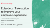 Take action to improve your employee experience