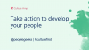 Take action to develop your people