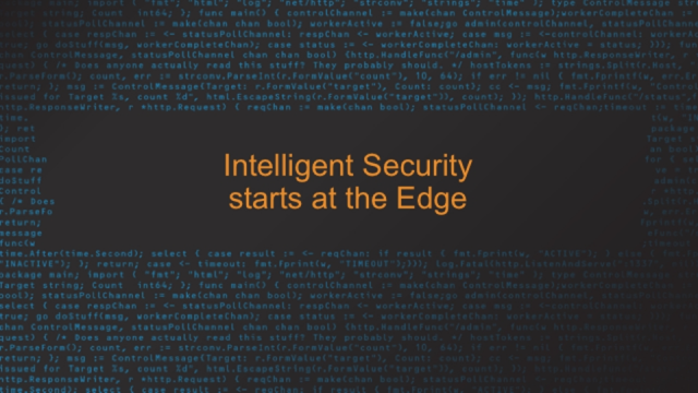 Intelligent Security Starts at the Edge