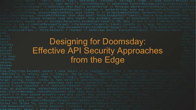 Designing for Doomsday: Effective API Security Approaches from the Edge