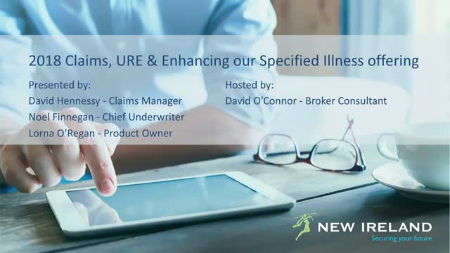 Claims Stats 2018, URE Review & our new Specified Illness offering