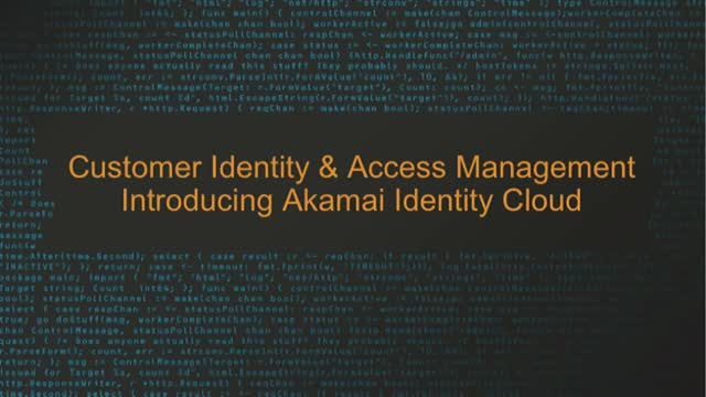 Customer Identity & Access Management - Introducing Akamai Identity Cloud