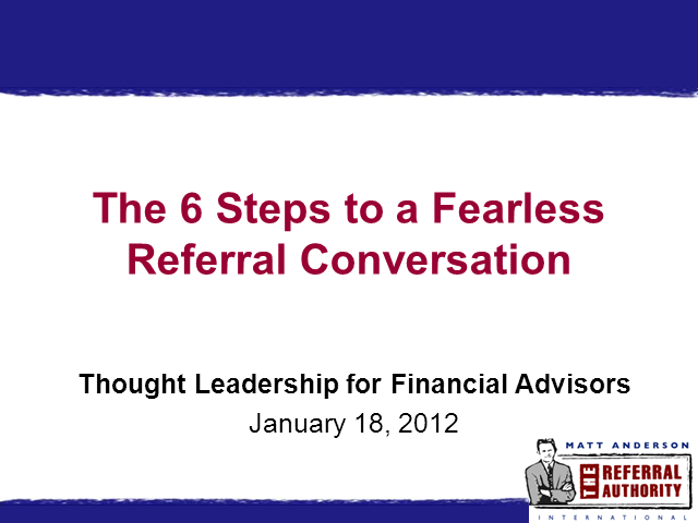 The 6 Steps to a Fearless Referral Conversation