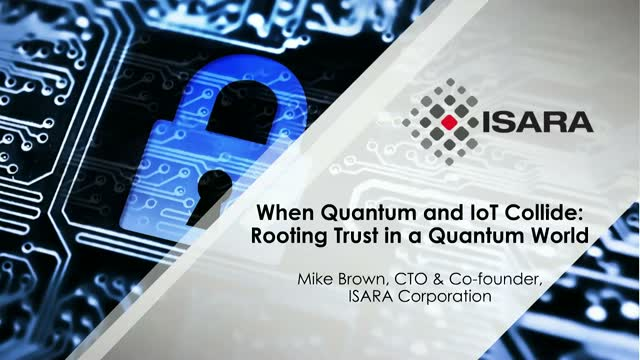 When Quantum and IoT Collide: Rooting Trust in a Quantum World