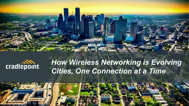 How Wireless Networking is Evolving Cities, One Connection at a Time