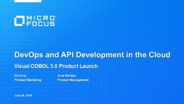 DevOps and API Development in the Cloud:  Visual COBOL 5.0 Product Launch