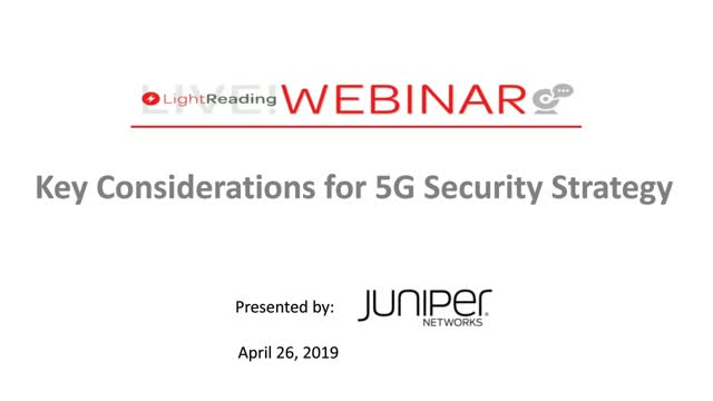 Light Reading Webinar: Key Considerations for 5G Security Strategy