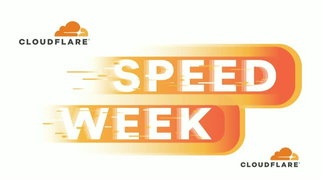 Cloudflare Speed Week Recap