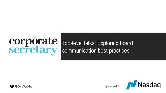 Corporate Secretary Webinar – Top-level talks: Exploring board communication