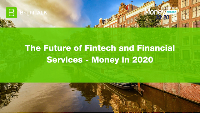 PANEL - The Future of Fintech and Financial Services - Money in 2020