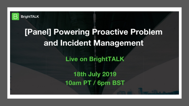 Powering Proactive Problem and Incident Management