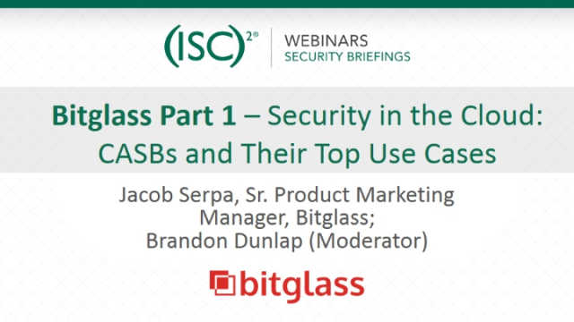 Bitglass Part 1 - Security in the Cloud: CASBs and Their Top Use Cases
