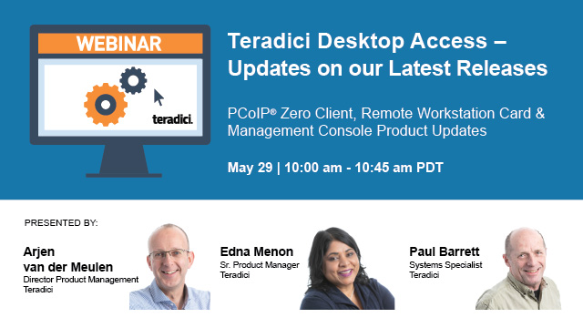 Teradici Desktop Access – Updates on our Latest Releases
