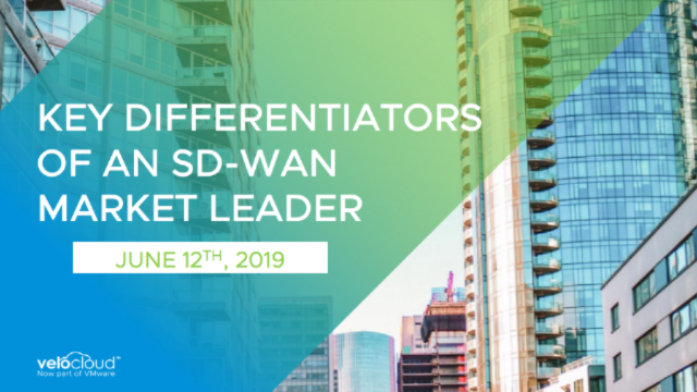 Key Differentiators of an SD-WAN Market Leader