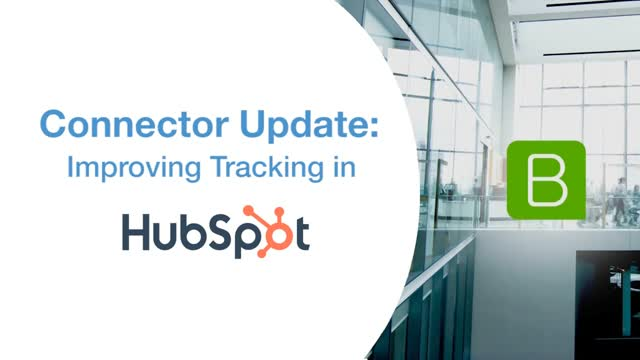 May Connectors Release: Improved Tracking in HubSpot