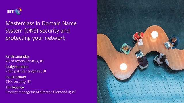 BT masterclass in Domain Name System (DNS) security and protecting your network