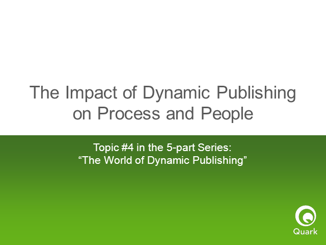 The Impact of Dynamic Publishing on Process and People