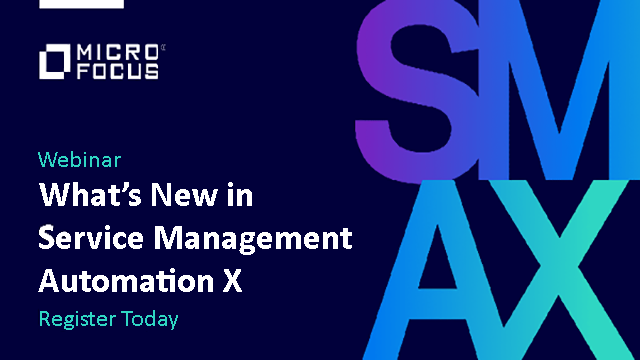 What's New in Micro Focus Service Management Automation X?