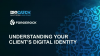 Understanding Your Client's Digital Identity