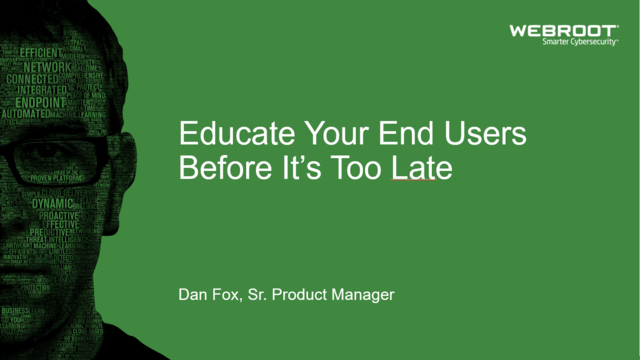 Educate Your End Users Before It's Too Late