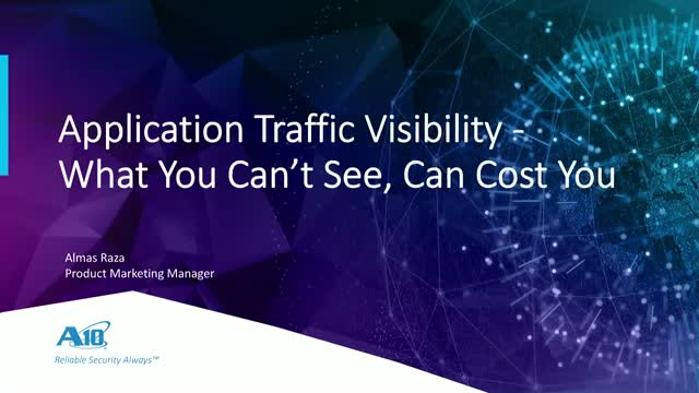 Application Traffic Visibility - What You Can't See Can Cost You
