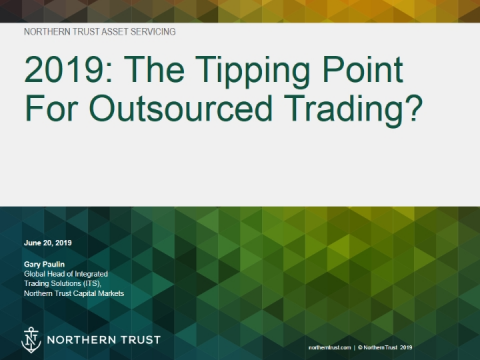 2019: The Tipping Point For Outsourced Trading