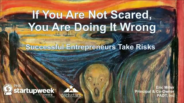 If you are not scared, you are doing it wrong! Successful founders take risks
