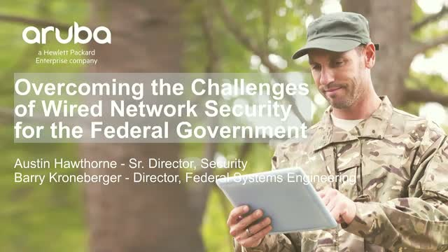 Overcoming the Challenges of Wired Network Security for the Federal Gov't