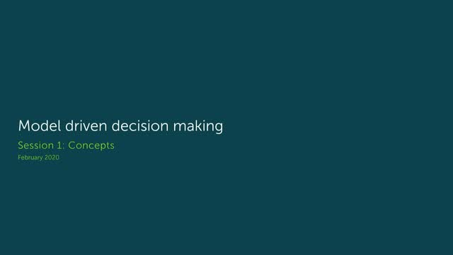 Model driven decision making (Session1: Concepts)
