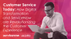 Customer Service Today: How ServiceNow is Revolutionizing Customer Experience