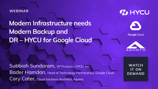Modern Infrastructure needs Modern Backup and DR – HYCU for Google Cloud