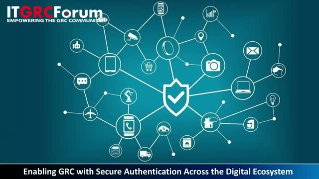 Enabling GRC with Secure Authentication Across the Digital Ecosystem
