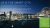 UX & The Smart City: A Transformational Tool in Urban Design?