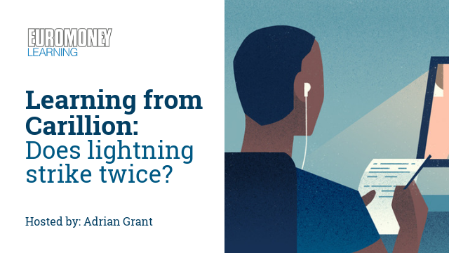 Learning from Carillion: Does lightning strike twice?