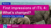 First impressions of ITIL 4: what's changed?