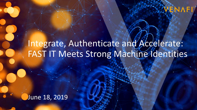 Integrate, Authenticate and Accelerate: Fast IT Meets Strong Machine Identities