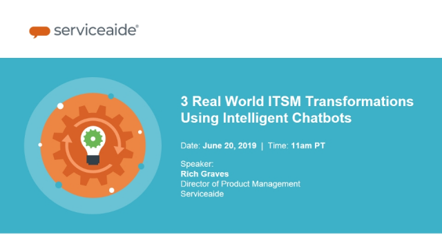 3 Real World ITSM Transformations Using Intelligent Chatbots