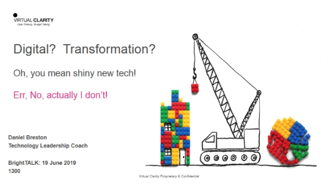 Digital? Transformation? Oh, you mean shiny new tech! ...Err, no, I don't!