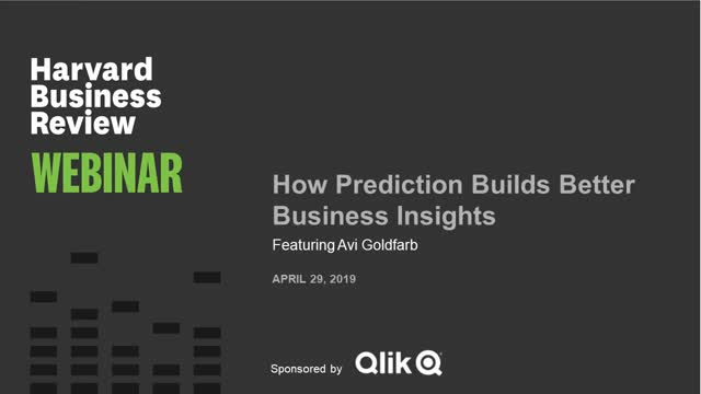 HBR Webinar: How Prediction Builds Better Business Insights, sponsored by Qlik