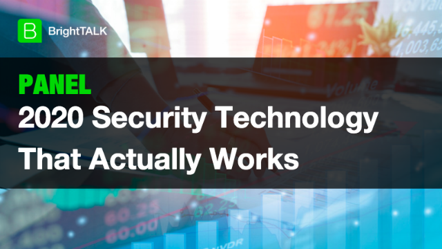 [PANEL] 2020 Security Technology That Actually Works