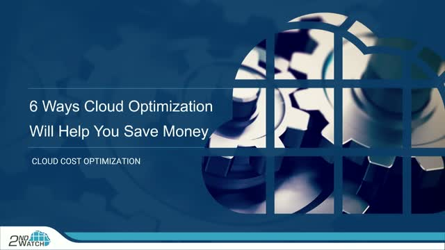 6 Ways Cloud Optimization Will Help You Save Money