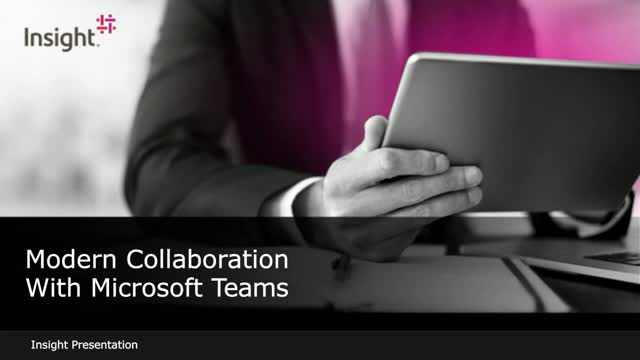 How to Empower the Modern Workforce to Collaborate with Microsoft Teams
