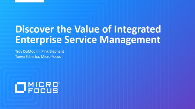 Discover the Value of Integrated Enterprise Service Management