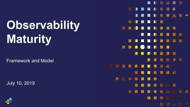 Honeycomb Presents: Framework for Observability Maturity