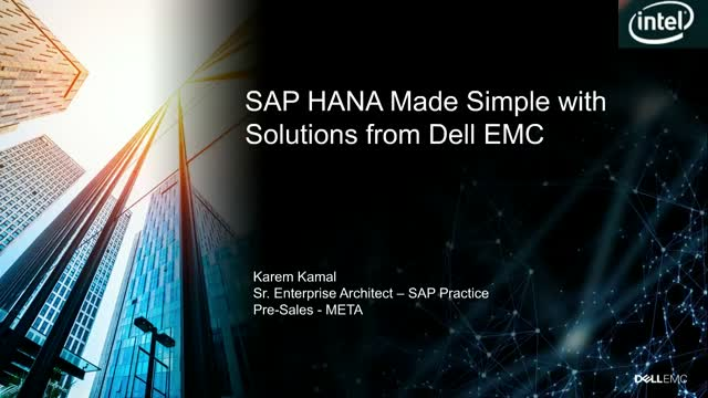 SAP HANA Made Simple with Solutions from Dell EMC