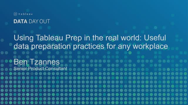 How to Address Real World Data Challenges With Tableau Prep