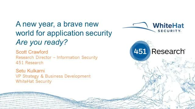 451 Research & WhiteHat Security: A Brave New World for Application Security